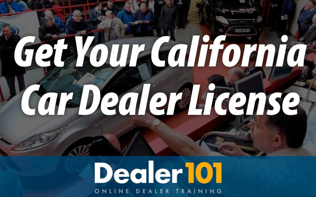 How to Get a Car Dealers License in California